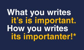 Contează nu doar ce scrii ci și cum scrii!